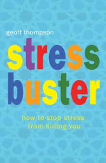 Stress Buster : How to Stop Stress from Killing You, Paperback / softback Book