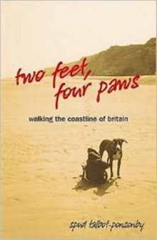 Two Feet, Four Paws : Walking the Coastline of Britain, Paperback Book