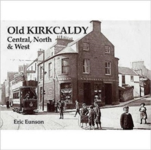 Old Kirkcaldy : Central, North and West, Paperback Book