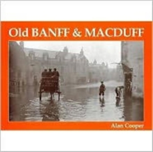 Old Banff and Macduff, Paperback Book