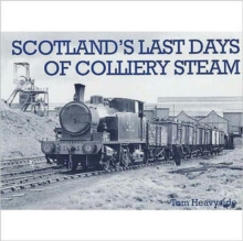 Scotland's Last Days of Colliery Steam, Paperback / softback Book