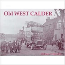 Old West Calder : Addiewell, Bellsquarry, Polbeth and Stoneyburn, Paperback Book