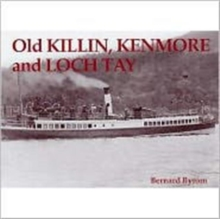 Old Killin, Kenmore and Loch Tay, Paperback / softback Book
