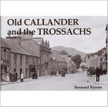 Old Callander and the Trossachs, Paperback / softback Book