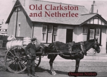 Old Clarkston and Netherlee, Paperback Book