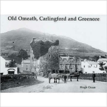 Old Omeath, Carlingford and Greenore, Paperback Book