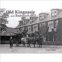 Old Kingussie and Badenoch : With Newtonmore and Dalwhinnie, Paperback Book