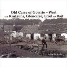 Old Carse of Gowrie - West : with Kinfauns, Glencarse, Errol and Rait, Paperback Book