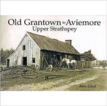 Old Grantown to Aviemore : Upper Strathspey, Paperback Book