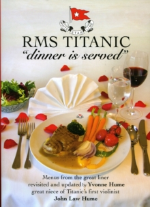 "RMS Titanic ""Dinner is Served"", Hardback Book"