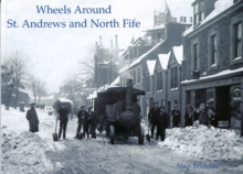 Wheels Around St. Andrews and North Fife, Paperback / softback Book