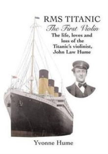 RMS Titanic - The First Violin, Paperback / softback Book