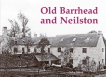 Old Barrhead and Neilston, Paperback / softback Book