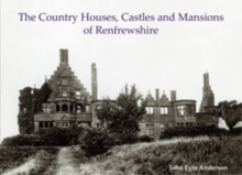 The Country Houses, Castles and Mansions of Renfrewshire, Paperback / softback Book