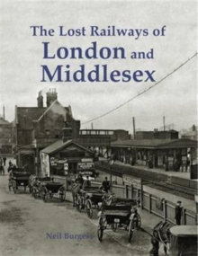 The Lost Railways of London and Middlesex, Paperback / softback Book