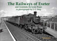 The Railways of Exeter and Axminster to Lyme Regis, Paperback Book