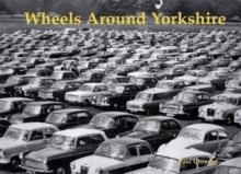 Wheels Around Yorkshire, Paperback Book