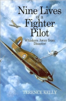 Nine Lives of a Fighter Pilot : A Hurricane Pilot in World War II, Hardback Book