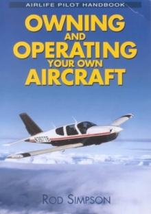 Owning and Operating Your Own Aircraft, Paperback Book