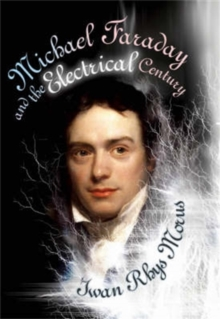 Michael Faraday and the Electrical Century (Icon Science), Hardback Book