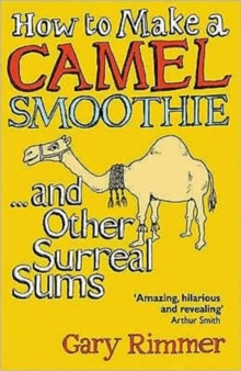 How to Make a Camel Smoothie : ...And Other Surreal Sums, Paperback / softback Book
