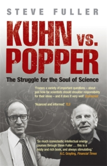 Kuhn vs Popper : The Struggle for the Soul of Science, Paperback Book