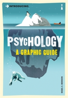 Introducing Psychology : A Graphic Guide, Paperback Book
