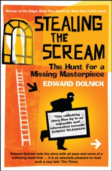 Stealing the Scream : The Hunt for a Missing Masterpiece, Paperback Book