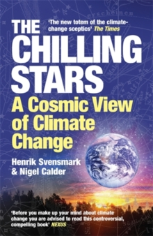 The Chilling Stars : A New Theory of Climate, Paperback Book