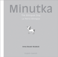 Minutka : The Bilingual Dog, Hardback Book