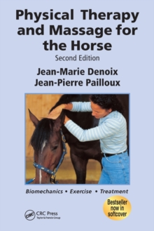 Physical Therapy and Massage for the Horse : Biomechanics-Excercise-Treatment, Paperback Book