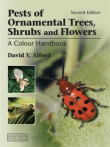 Pests of Ornamental Trees, Shrubs and Flowers : A Colour Handbook, Second Edition, Hardback Book