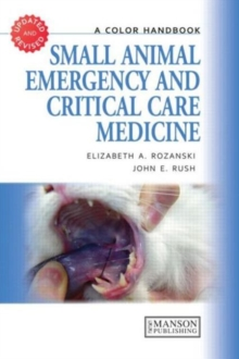 Small Animal Emergency and Critical Care Medicine : A Color Handbook, Paperback Book