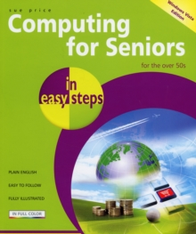 Computing for Seniors in Easy Steps : Windows Vista Edition, Paperback Book