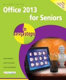 Office 2013 for Seniors in Easy Steps, Paperback Book
