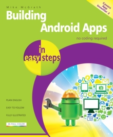 Building Android Apps in Easy Steps : Covers App Inventor 2, Paperback Book