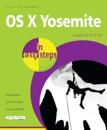 OS X Yosemite in Easy Steps : Covers OS X 10.10, Paperback Book