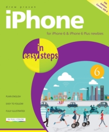 iPhone in Easy Steps : Covers iPhone 6 and iOS 8, Paperback / softback Book