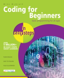 Coding for Beginners in Easy Steps : Basic Programming for All Ages, Paperback Book