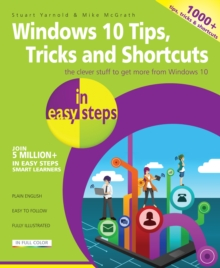 Windows 10 Tips, Tricks & Shortcuts in Easy Steps : Over 1000 Tips, Tricks & Shortcuts, Paperback Book