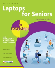 Laptops for Seniors in easy steps - Windows 10 Edition, Paperback Book