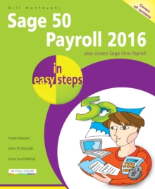 Sage 50 Payroll 2016 in Easy Steps, Paperback Book
