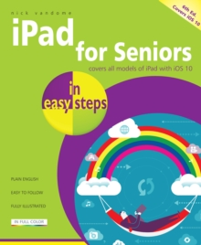 iPad for Seniors in easy steps : Covers iOS 10, Paperback / softback Book