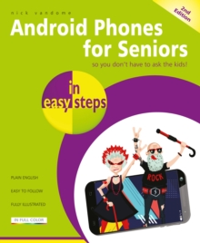 Android Phones for Seniors in easy steps : Updated for Android v7 Nougat, Paperback / softback Book