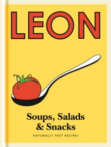 Little Leon: Soups, Salads & Snacks : Naturally Fast Recipes, Hardback Book