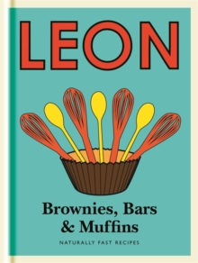Little Leon:  Brownies, Bars & Muffins : Naturally Fast Recipes, Hardback Book