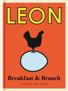 Little Leon: Breakfast & Brunch : Naturally Fast Recipes, Hardback Book