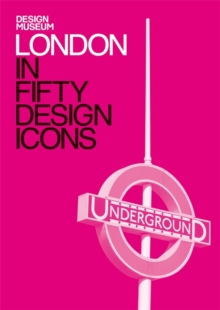 London in Fifty Design Icons : Design Museum Fifty, Hardback Book