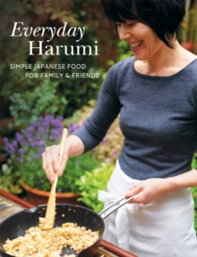 Everyday Harumi : Simple Japanese Food for Family and Friends, Paperback Book