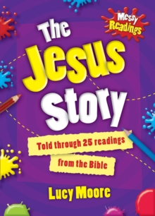 Messy Readings the Jesus Story : Told Through 25 Readings from the Bible, Paperback Book